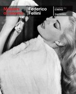 Federico Fellini : Masters of Cinema Series - Angel Quintana