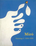 Miro : Catalogue Raisonne, Paintings, Volume I - Jacques Dupin