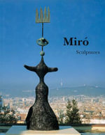 Miro : Catalogue Raisonne, Sculptures
