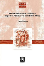 Rural Livelihoods in Zimbabwe : Impact of Remittances from South Africa - France Maphosa