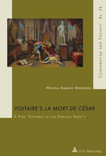 Voltaire's La Mort De Cesar : A Play Entirely in the English Taste? - Helena Agarez Medeiros
