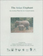 The Asian Elephant : An Action Plan for Its Conservation