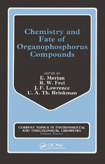 Chemistry Fate Organophosphor : Selected Papers from the Workshop, the Free University, Amsterdam, June 18-19, 1986 - E. Merian