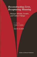 Reconstructing Lives, Recapturing Meaning : Refugee Identity, Gender and Culture Change