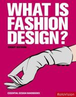 What is Fashion Design? : Essential Design Handbooks - Gurmit Matharu