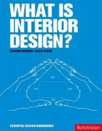 What is Interior Design? : Essential Design Handbook - Graeme Brooker