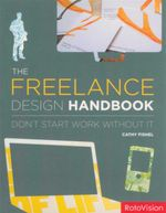 The Freelance Design Handbook : Don't Start Work Without It - Cathy Fishel