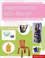 Experimental Eco-Design : Architecture. Fashion. Product. - Cara Brower