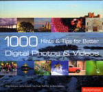 1000 Hints and Tips for Better Digital Photos & Videos - Philip Andrews