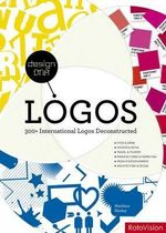 Deconstructing Logo Design : 300+ International Logos Analysed and Explained - Matthew Healey