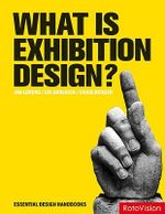 What Is Exhibition Design? : Essential Design Handbooks - Jan Lorenc
