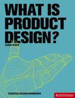 What is Product Design? : Essential Design Handbooks - Laura Slack