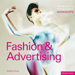 Fashion and Advertising : World's Top Photographers' Workshops - Magdalene Keaney
