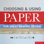Choosing and Using Paper for Great Graphic Design - Mark Hampshire