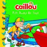 Caillou Puts Away His Toys : Clubhouse - Joceline Sanschagrin