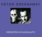 Peter Greenaway - Eisenstein in Guanajuato : 10 Days That Shook Eisenstein - Peter Greenaway