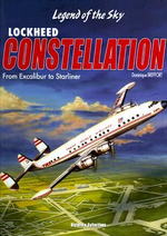 Lockheed Constellation : From Excalibur to Starliner Civilian and Military Variants - Dominique Breffort