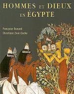 Hommes Et Dieux En Egypte : 3000 A.C. - 395 P.C. - Francoise Dunand