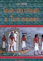 Grands Livres Funeraires de L'Egypte Pharaonique - C Carrier