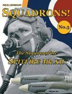 The Supermarine Spitfire Mk.XII - Phil H Listemann