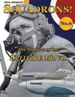 The Supermarine Spitfire Mk.VII - Phil H Listemann