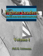Fighter Leaders of the RAF, RAAF, RCAF, RNZAF & SAAF in WW2 - Phil H. Listemann