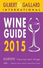 Gilbert & Gaillard Wine Guide 2015 - Francois Gilbert