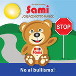 SAMI L'ORSACCHIOTTO MAGICO - No al bullismo! - Murielle Bourdon