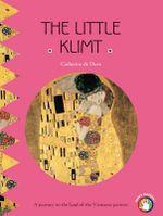 The Little Klimt : A Journey to the Land of the Viennese Painter - Catherine du Duve