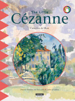 The Little Cezanne : Discover Provence and Paris with the Father of Cubism - Catherine du Duve