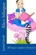 Alice Bilingue - Lewis Carroll