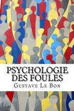 Psychologie Des Foules - Gustave Le Bon
