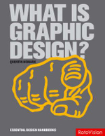 What is Graphic Design? : Essential Design Handbooks - Quentin Newark