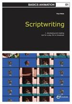 Basics Animation 01 : Scriptwriting - Paul Wells