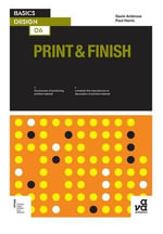 Basics Design 06 : Print & Finish - Gavin Ambrose