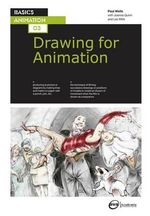 Basics Animation 03 : Drawing for Animation - Paul Wells