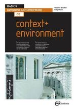 Basics Interior Architecture 02 : Context & Environment - Graeme Brooker