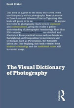 The Visual Dictionary of Photography : Composition - David Prakel