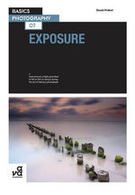 Basics Photography 07 : Exposure - David Prakel