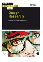 Basics Graphic Design 02: Design Research : Investigation for Successful Creative Solutions - Neil Leonard