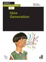 Basics Graphic Design 03 : Idea Generation - Neil Leonard
