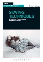 Sewing Techniques : An Introduction to Construction Skills within the Design Process - Jenny Prendergast