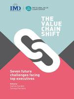 The Value Chain Shift : Seven Future Challenges Facing Top Executives