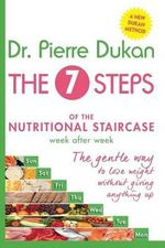 The Seven Steps : The Nutritional Staircase - Dr Pierre Dukan