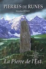 Pierres de Runes Livre 1 - La Pierre de L'Est - Nicolas Risso