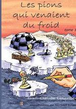 Les Pions Qui Venaient Du Froid - Jean-Claude Letzelter