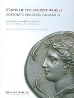 Coins of the Ancient World : History's Priceless Treasures - A Portrait of the JDL Collection