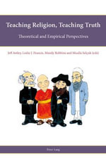Teaching Religion, Teaching Truth : Theoretical and Empirical Perspectives