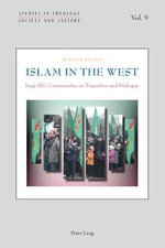 Islam in the West : Iraqi Shi'i Communities in Transition and Dialogue - Kieran Flynn