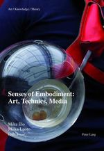 Senses of Embodiment : Art, Technics, Media